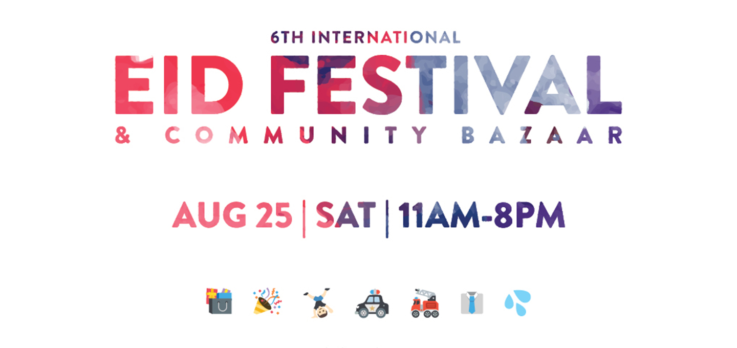 6th International Eid Festival & Community Bazaar